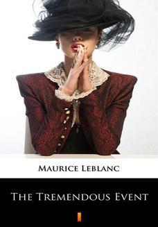 Chomikuj, ebook online The Tremendous Event. Maurice Leblanc