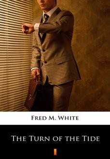 Chomikuj, ebook online The Turn of the Tide. Fred M. White
