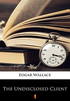 Chomikuj, ebook online The Undisclosed Client. Edgar Wallace