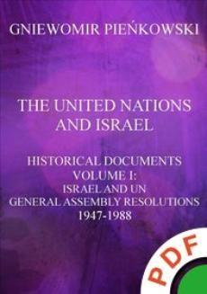 Chomikuj, ebook online The United Nations and Israel. Historical Documents. Volume I: Israel and UN General Assembly Resolutions 1947-1988. Gniewomir Pieńkowski
