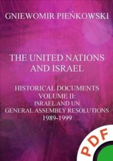 Chomikuj, ebook online The United Nations and Israel. Historical Documents. Volume II: Israel and UN General Assembly Resolutions 1989-1999. Gniewomir Pieńkowski