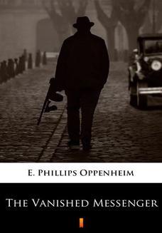 Chomikuj, ebook online The Vanished Messenger. E. Phillips Oppenheim