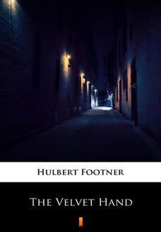 Chomikuj, ebook online The Velvet Hand. Hulbert Footner