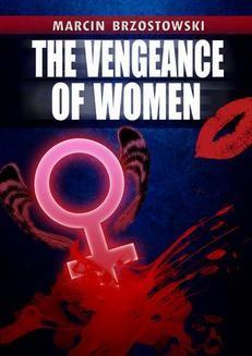 Chomikuj, ebook online The Vengeance of Women. Marcin Brzostowski