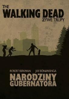Chomikuj, ebook online The Walking Dead. Żywe Trupy. Narodziny Gubernatora. Robert Kirkman