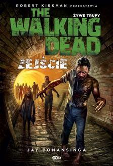 Ebook The Walking Dead. Żywe Trupy. Zejście pdf