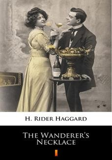 Chomikuj, ebook online The Wanderers Necklace. H. Rider Haggard