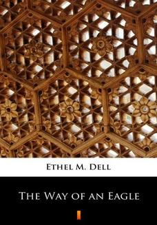 Chomikuj, ebook online The Way of an Eagle. Ethel M. Dell