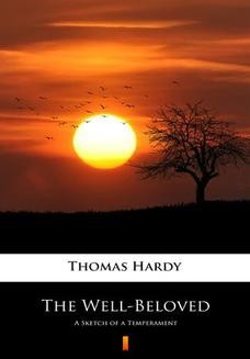 Chomikuj, ebook online The Well-Beloved. A Sketch of a Temperament. Thomas Hardy