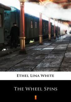 Chomikuj, ebook online The Wheel Spins. Ethel Lina White