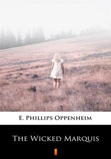 Chomikuj, ebook online The Wicked Marquis. E. Phillips Oppenheim