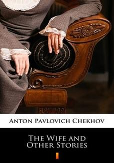 Chomikuj, ebook online The Wife and Other Stories. Anton Pavlovich Chekhov