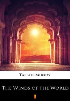 Chomikuj, pobierz ebook online The Winds of the World. Talbot Mundy