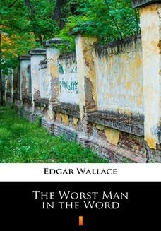 Chomikuj, ebook online The Worst Man in the Word. Edgar Wallace