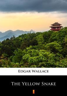 Chomikuj, ebook online The Yellow Snake. Edgar Wallace