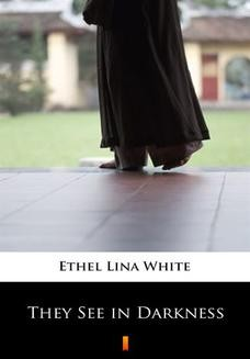 Chomikuj, ebook online They See in Darkness. Ethel Lina White
