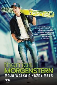 Chomikuj, ebook online Thomas Morgenstern. Moja walka o każdy metr. Thomas Morgenstern