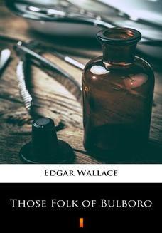 Chomikuj, ebook online Those Folk of Bulboro. Edgar Wallace