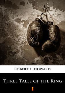 Chomikuj, ebook online Three Tales of the Ring. Robert E. Howard