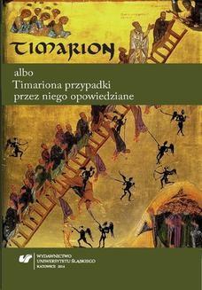Chomikuj, ebook online Timarion albo Timariona przypadki przez niego opowiedziane. oprac. Przemysław Marciniak