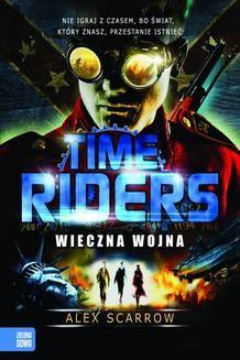 Ebook Time Riders cz. 4 – Wieczna wojna pdf