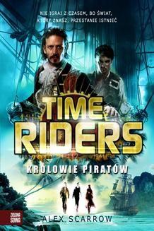 Chomikuj, ebook online Time Riders. Królowie piratów. Alex Scarrow