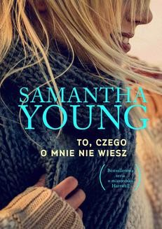 Chomikuj, ebook online To, czego o mnie nie wiesz. Samantha Young