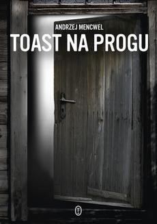 Chomikuj, ebook online Toast na progu. Andrzej Mencwel