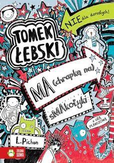 Chomikuj, ebook online Tomek Łebski ma (chrapkę na) smakołyki. Liz Pichon