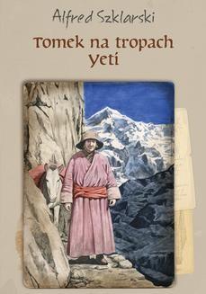 Chomikuj, ebook online Tomek na tropach Yeti (t.4). Alfred Szklarski