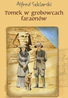 Chomikuj, ebook online Tomek w grobowcach faraonów (t.9). Alfred Szklarski
