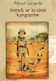 Chomikuj, ebook online Tomek w krainie kangurów (t.1). Alfred Szklarski