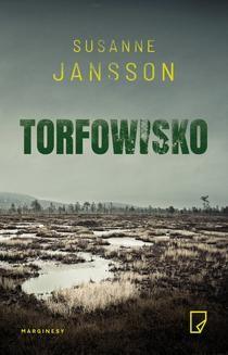 Chomikuj, pobierz ebook online Torfowisko. Susanne Jansson