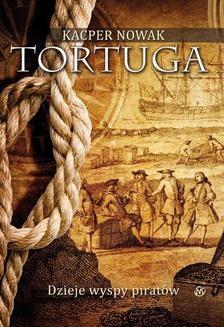 Chomikuj, ebook online Tortuga. Dzieje wyspy piratów. Kacper Nowak