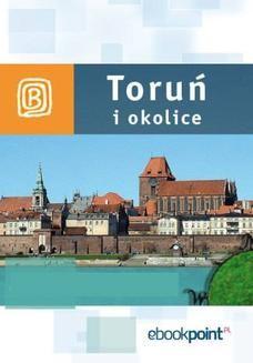 Chomikuj, ebook online Toruń i okolice. Miniprzewodnik. Praca zbiorowa