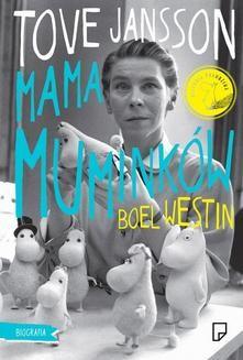 Chomikuj, ebook online Tove Jansson. Mama muminków. Boel Westin