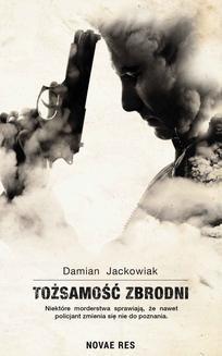 Chomikuj, ebook online Tożsamość zbrodni. Damian Jackowiak