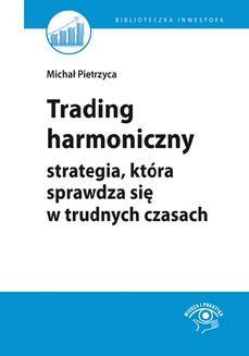 Ebook Trading harmoniczny – strategia, która sprawdza się w trudnych czasach pdf