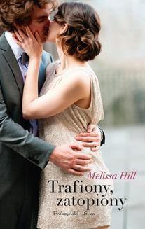 Chomikuj, ebook online Trafiony, zatopiony. Melissa Hill
