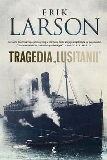 Chomikuj, ebook online Tragedia Lusitanii. Erik Larson