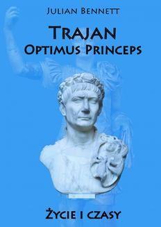 Ebook Trajan Optimus Princeps. Życie i czasy pdf