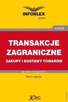 Chomikuj, pobierz ebook online Transakcje zagraniczne – zakupy i dostawy towarów. Marcin Jasiński