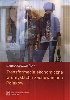 Chomikuj, ebook online Transformacja ekonomiczna w umysłach i zachowaniach Polaków. Maryla Goszczyńska