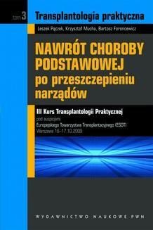 Ebook Transplantologia praktyczna. Nawrót choroby podstawowej po przeszczepieniu narządów. Tom 3 pdf