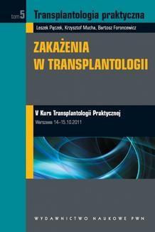 Ebook Transplantologia praktyczna. Zakażenia w transplantologii. Tom 5 pdf