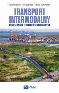 Ebook Transport intermodalny. Projektowanie terminali przeładunkowych pdf