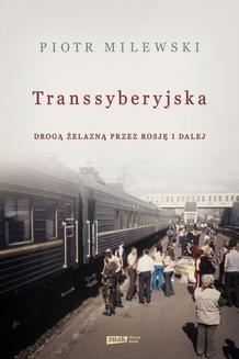 Chomikuj, ebook online Transsyberyjska. Drogą żelazną przez Rosję i dalej. Piotr Milewski