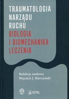 Chomikuj, ebook online Traumatologia narządu ruchu. Wojciech Marczyński