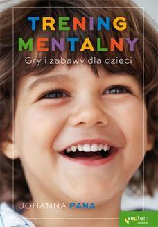Chomikuj, ebook online Trening mentalny. Gry i zabawy dla dzieci. Johanna Pana