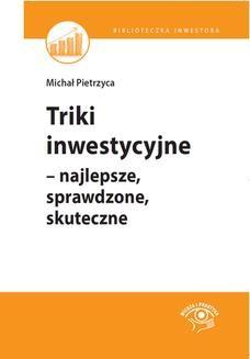 Chomikuj, pobierz ebook online Triki inwestycyjne – najlepsze, sprawdzone, skuteczne. Michał Pietrzyca